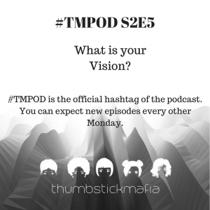 #TMPOD S2E5 - Exploring your Vision (1)